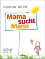 Mama sucht Mann