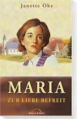 Maria - zur Liebe befreit