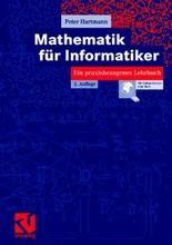 Mathematik für Informatiker. Ein praxisbezogenes Lehrbuch.