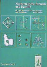 Mathematische Formeln und Begriffe, Formelsammlung B für die Klassen 5 bis 10 der Gymnasien u. Realschulen