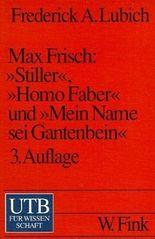 Max Frisch 'Stiller', 'Homo Faber' und 'Mein Name sei Gantenbein'