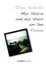 Max Sturm und das Haus am See