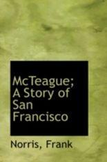 McTeague; A Story of San Francisco
