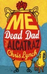 Me, Dead Dad and Alcatraz