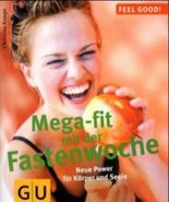 Mega-fit mit der Fastenwoche