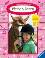 Mein Erlebnisbuch Pferde und Reiten
