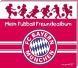 Mein Fußball Freundealbum - FC Bayern München 2012/2013