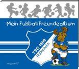 Mein Fußball Freundealbum - TSG 1899 Hoffenheim 2012/2013