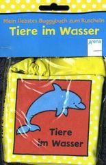Mein liebstes Buggybuch zum Kuscheln - Tiere im Wasser