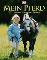 Mein Pferd: Fütterung, Haltung, Pflege