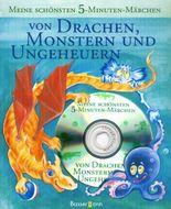 Meine schönsten 5-Minuten-Märchen von Drachen, Monstern und Ungeheuern, m. Audio-CD