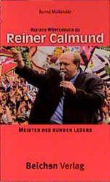 Meister des runden Leders. Kleines Wörterbuch zu Reiner Calmund