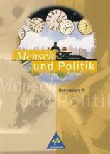 Mensch und Politik - Sekundarstufe I und II - Neubearbeitung / Ausgabe Mecklenburg-Vorpommern, Niedersachsen, Sachsen-Anhalt - Klasse 11