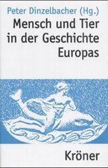 Mensch und Tier in der Geschichte Europas