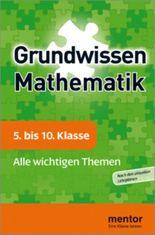 mentor Grundwissen: Mathematik 5. bis 10. Klasse