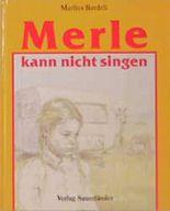 Merle kann nicht singen