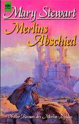 Merlins Abschied. Dritter Roman des Merlin- Zyklus.