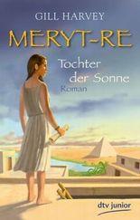 Meryt-Re, Tochter der Sonne