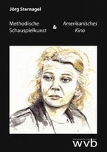 Methodische Schauspielkunst und Amerikanisches Kino