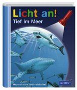 Meyer. Die kleine Kinderbibliothek - Licht an! / Tief im Meer