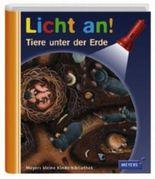 Meyer. Die kleine Kinderbibliothek - Licht an! / Tiere unter der Erde