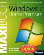 Microsoft Windows 7 Home Premium - Das Maxibuch - Jubiläumsausgabe zum Sonderpreis
