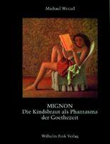 Mignon, Die Kindsbraut als Phantasma der Goethezeit