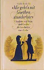 Mir geht's mit Goethen wunderbar...