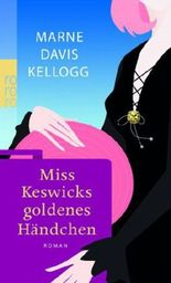 Miss Keswicks goldenes Händchen