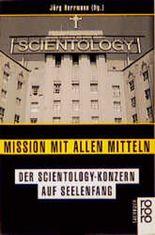 Mission mit allen Mitteln, der Scientology-Konzern auf Seelenfang