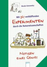 Mit 365 verblüffenden Experimenten durch die Naturwissenschaften