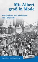 Mit Albert groß in Mode - Geschichten und Anekdoten aus Lippstadt - Band 2