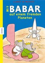 Mit Babar auf einem fremden Planeten