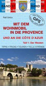 Mit dem Wohnmobil in die Provence und an die Cote d'Azur