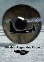 Mit den Augen der Orcas