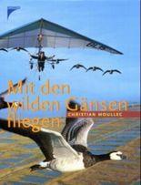 Mit den wilden Gänsen fliegen
