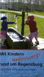 Mit Kindern unterwegs rund um Regensburg
