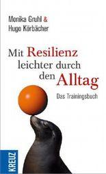 Mit Resilienz leichter durch den Alltag