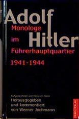 Monologe im Führerhauptquartier 1941-1944