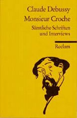 Monsieur Croche. Sämtliche Schriften und Interviews.