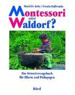 Montessori oder Waldorf?