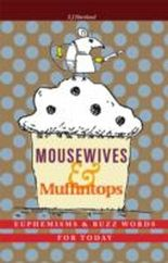 MOUSEWIVES AND MUFFINTOPS