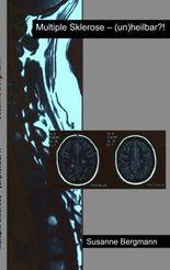 Multiple Sklerose - (un)heilbar?!