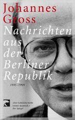 Nachrichten aus der Berliner Republik 1995-1999