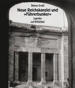 Neue Reichskanzlei und Führerbunker