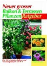 Neuer grosser Balkon- und Terrassenpflanzen-Ratgeber
