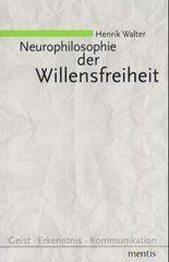 Neurophilosophie der Willensfreiheit