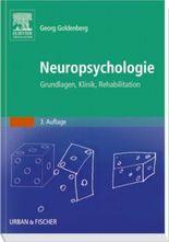 Neuropsychologie. Grundlagen, Klinik, Rehabilitation