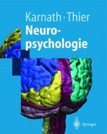 Neuropsychologie. Psychologie, Neurobiologie und Störungen kognitiver Funktionen (Springer-Lehrbuch)