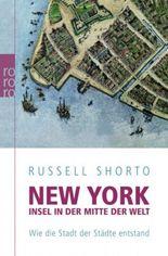 New York - Insel in der Mitte der Welt